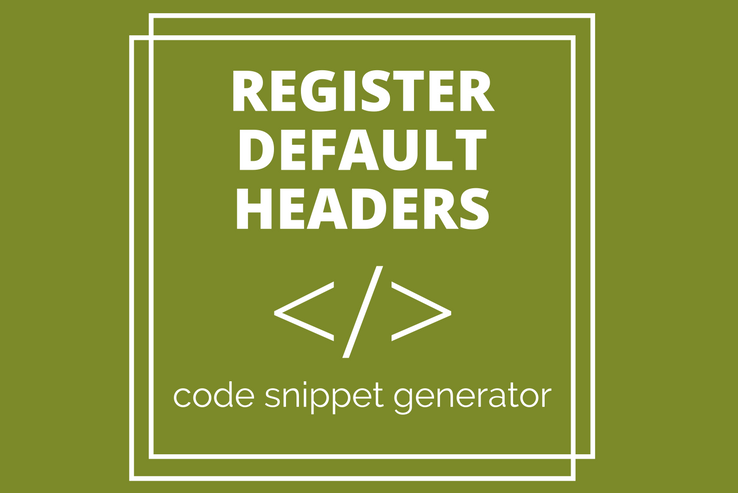 Register Default Headers Code Tool for Developers