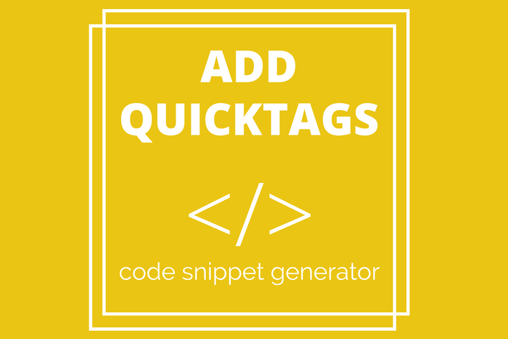 Add Quicktags - WP Code Snippet Generator