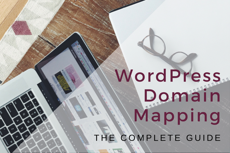 A Guide to WordPress Domain Mapping