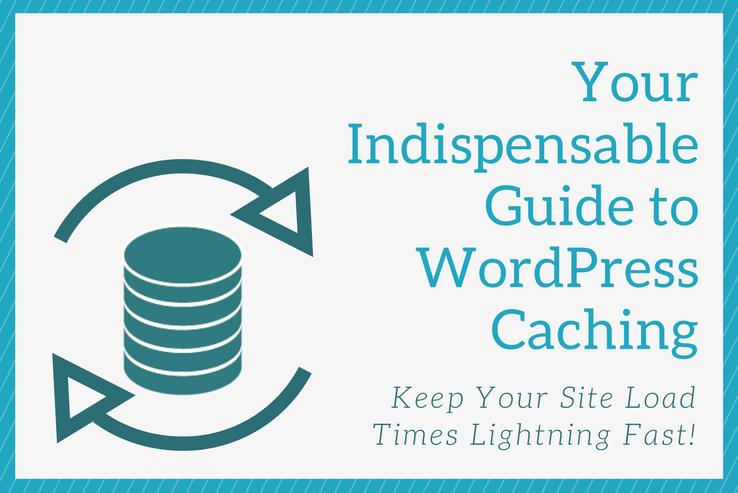 Your Indispensable Guide to WP Caching