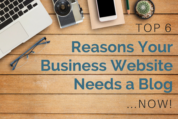 Top 6 Reasons your Company needs a Blog