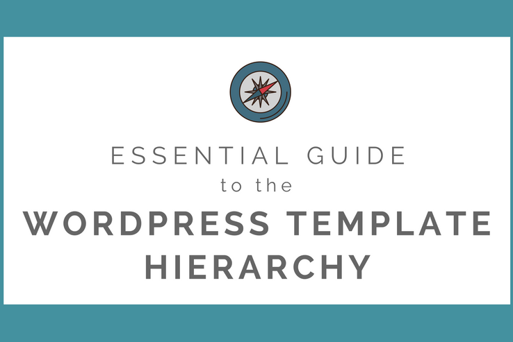 All about the WordPress Template Hierarchy