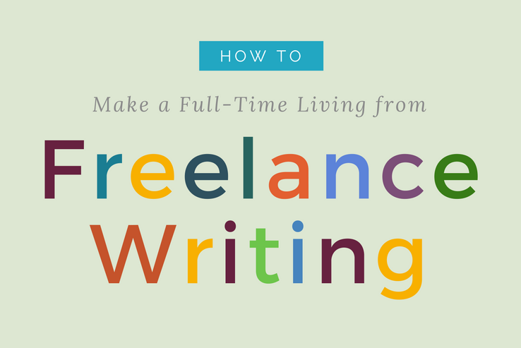 Make a Full-Time Living as a Freelance Writer