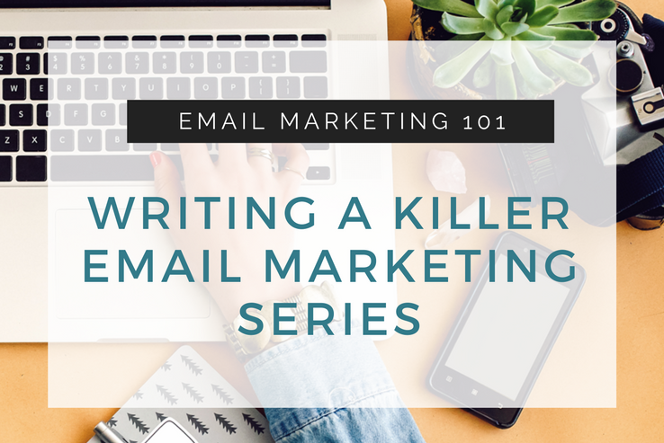 Writing a Killer Email Marketing Series