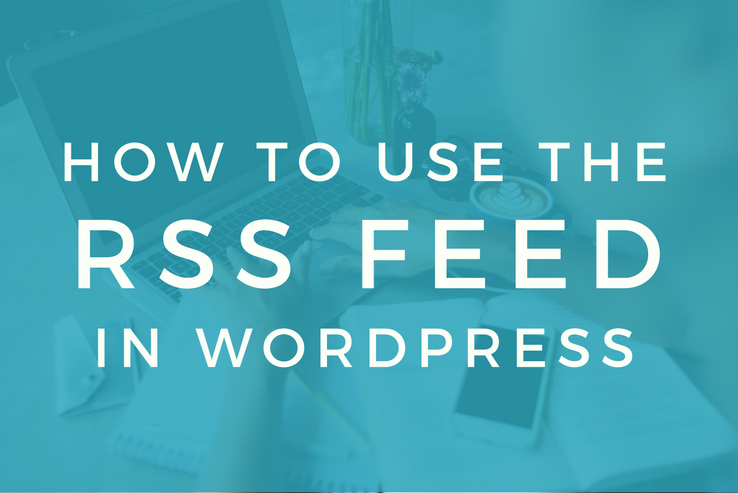 How to Use the RSS Feed in WordPress